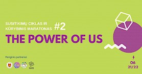 The Power of Us #2 | Kūrybinis maratonas